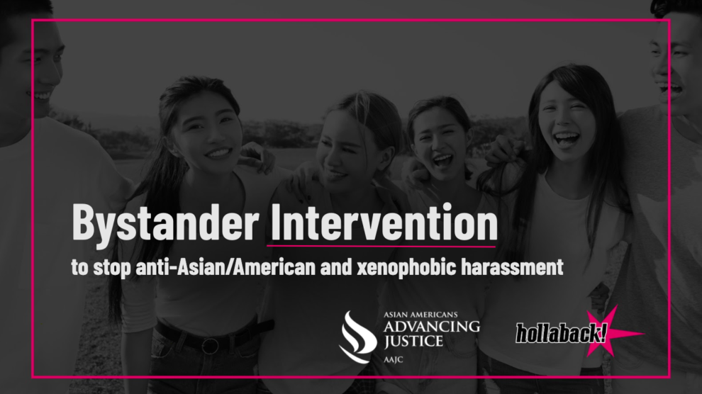 Upcoming Free Online Bystander Training to Stop Anti-Asian/American and Xenophobic Harassment